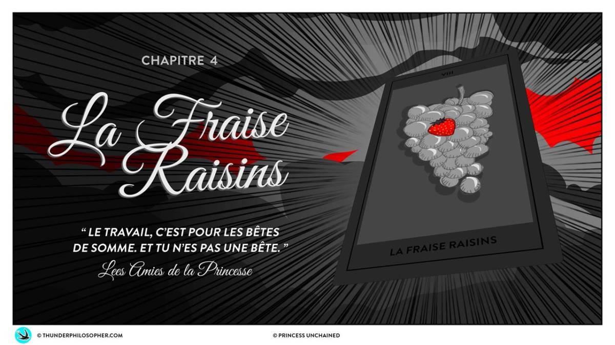Princess Unchained Chapitre 4 La Fraise Raisins