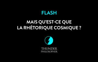 titre-video-flash-rhetorique-cosmique